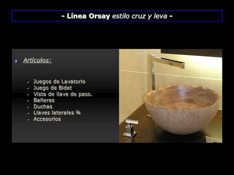- Línea Orsay estilo cruz y leva -