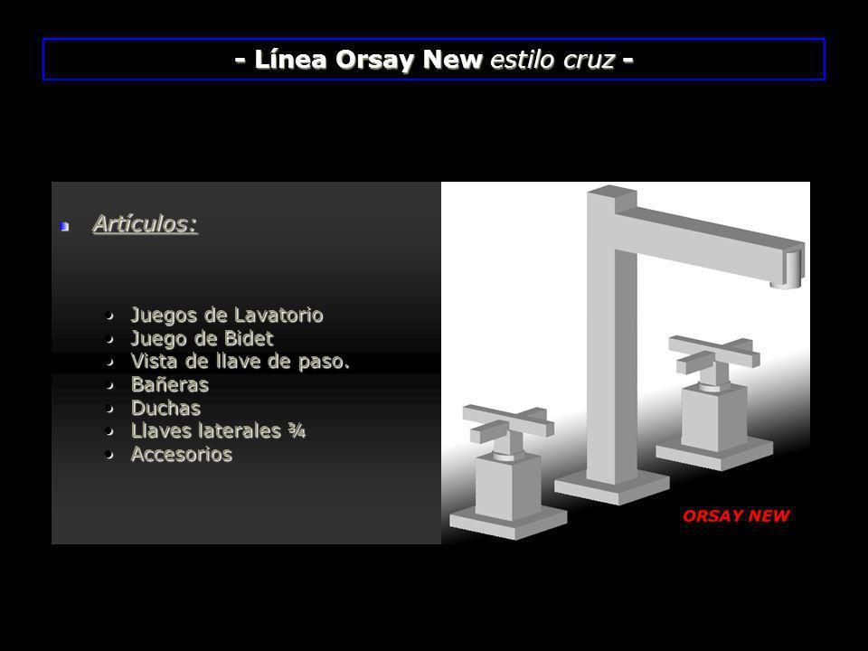 - Línea Orsay New estilo cruz -