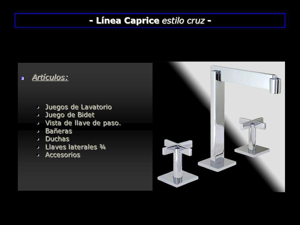 - Línea Caprice estilo cruz -