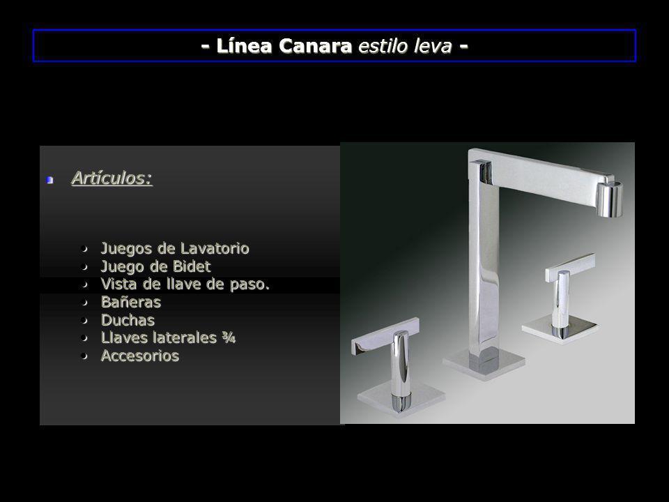 - Línea Canara estilo leva -