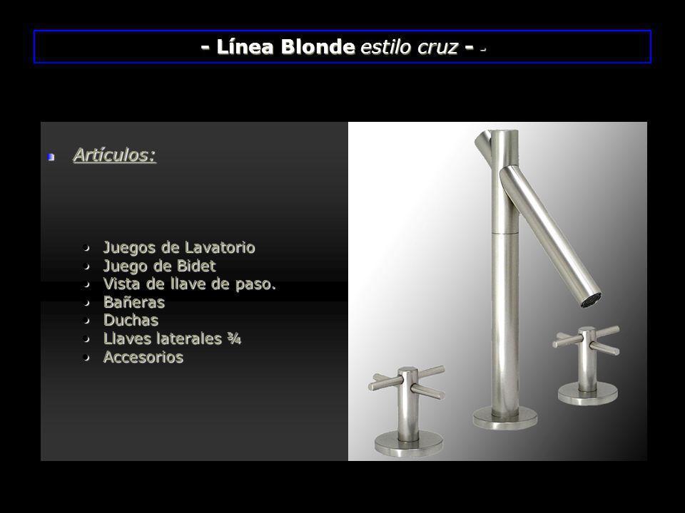 - Línea Blonde estilo cruz - -