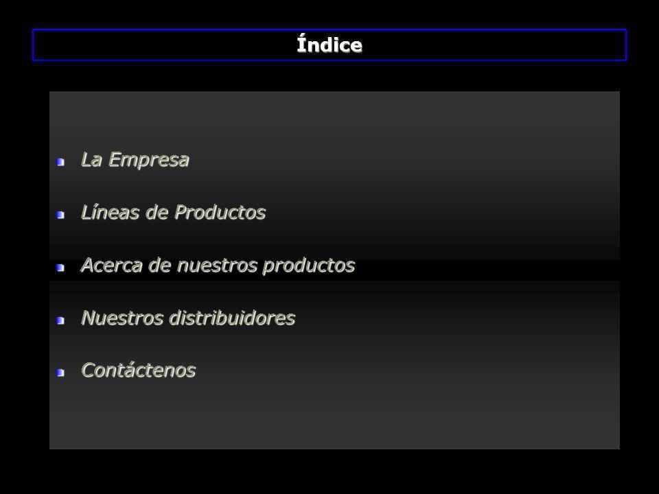 Índice La Empresa. Líneas de Productos. Acerca de nuestros productos.