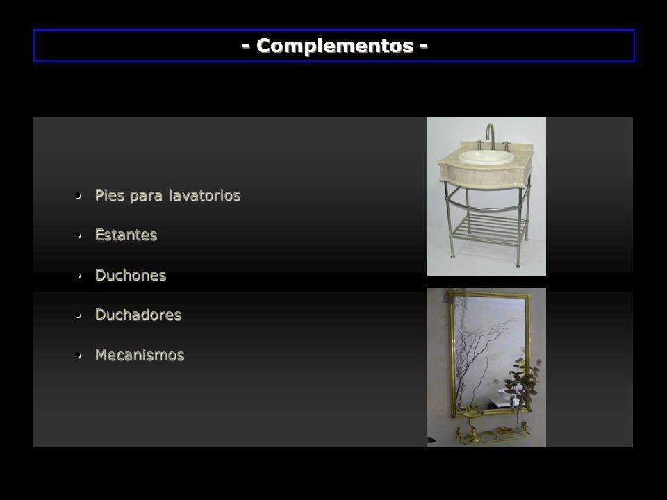 - Complementos - Pies para lavatorios Estantes Duchones Duchadores
