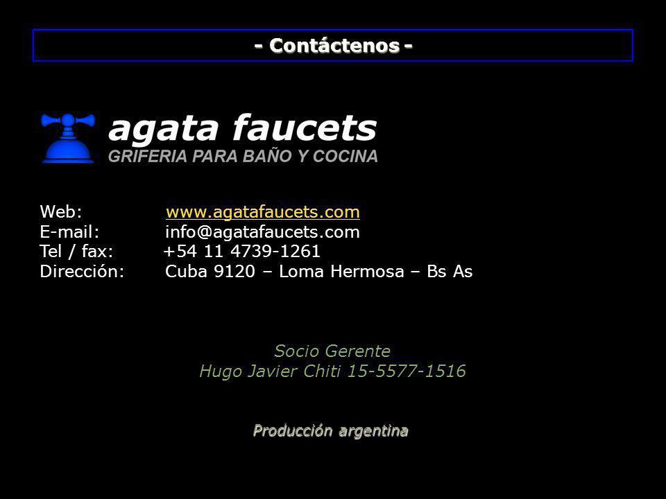 - Contáctenos - Web: www.agatafaucets.com. E-mail: info@agatafaucets.com. Tel / fax: +54 11 4739-1261.