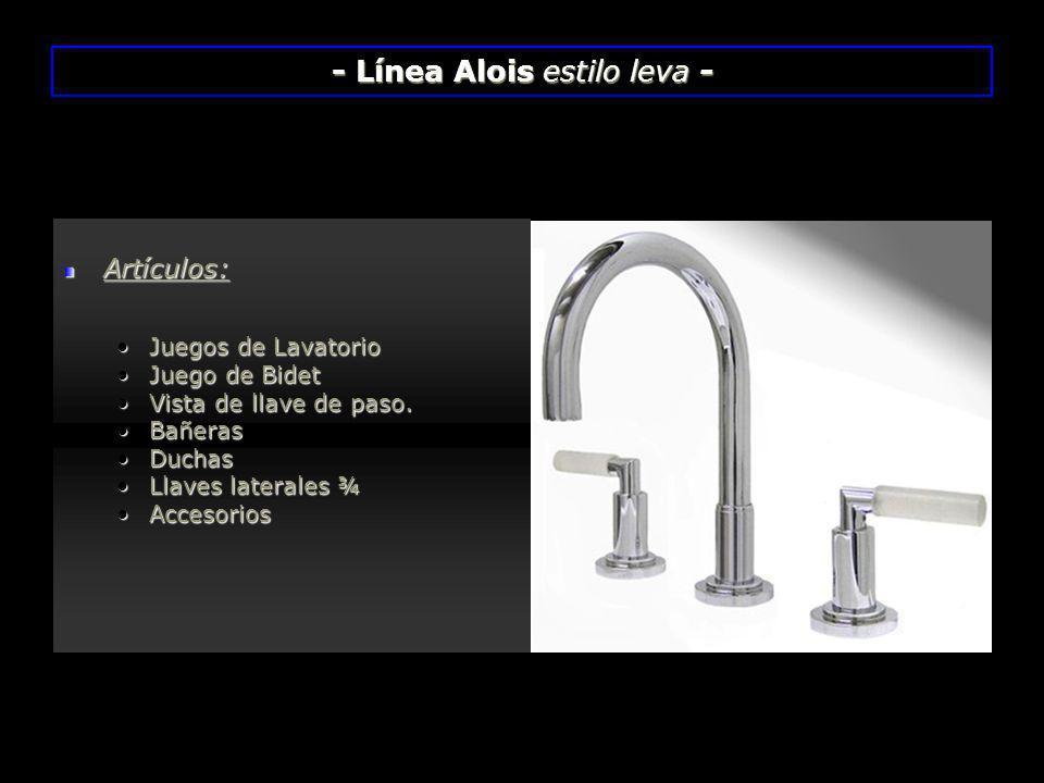 - Línea Alois estilo leva -