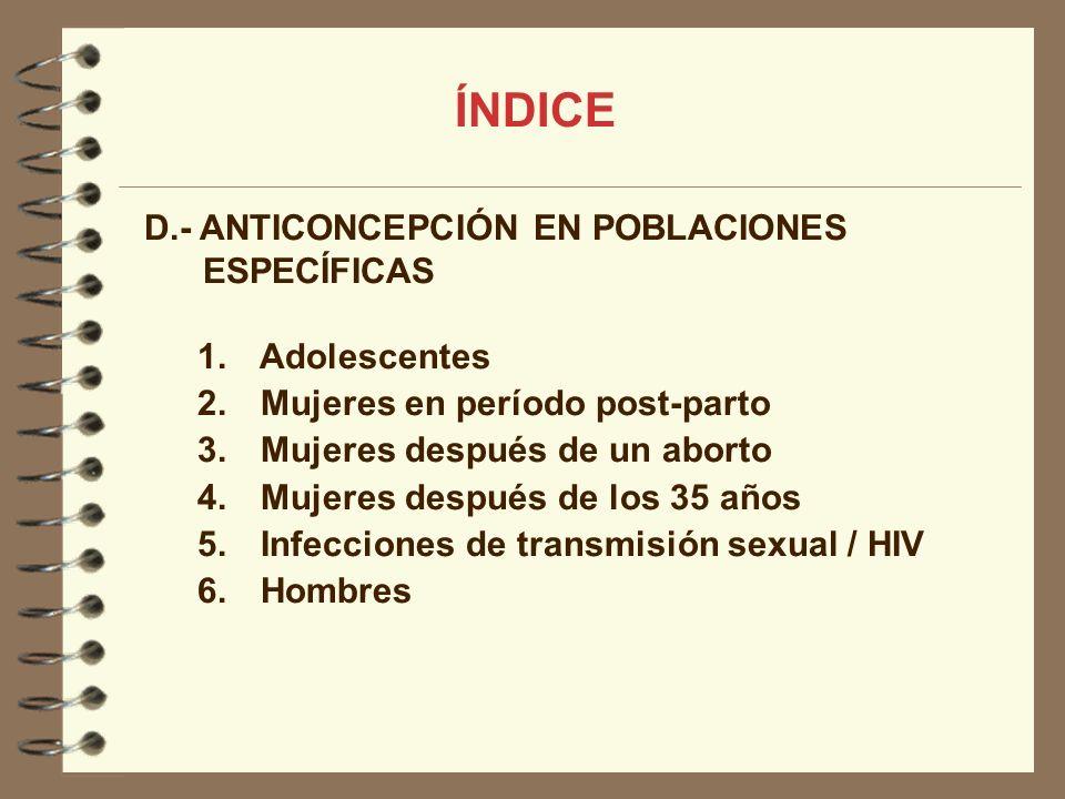 ÍNDICE D.- ANTICONCEPCIÓN EN POBLACIONES ESPECÍFICAS Adolescentes