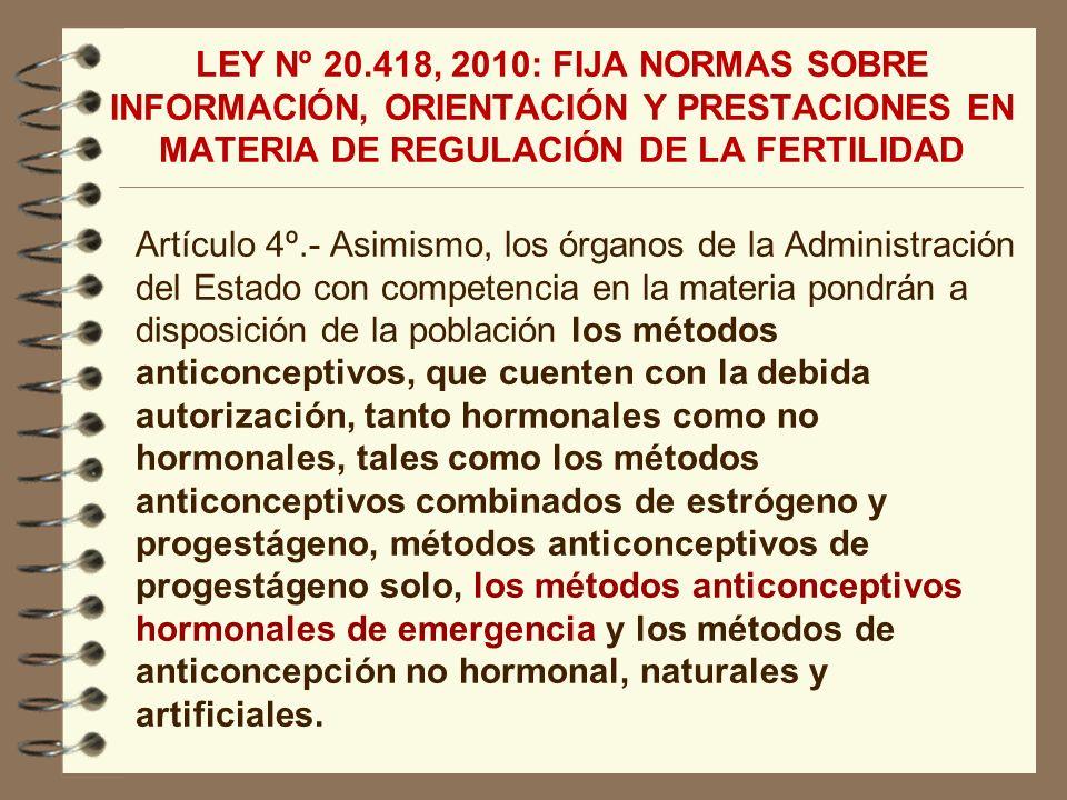 LEY Nº 20.418, 2010: FIJA NORMAS SOBRE INFORMACIÓN, ORIENTACIÓN Y PRESTACIONES EN MATERIA DE REGULACIÓN DE LA FERTILIDAD