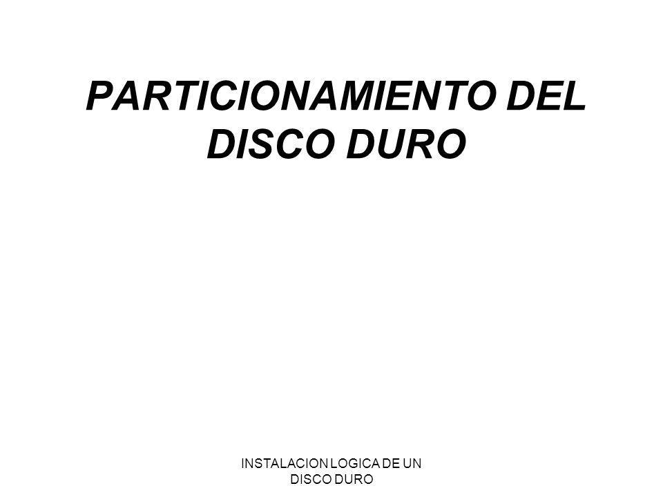 PARTICIONAMIENTO DEL DISCO DURO