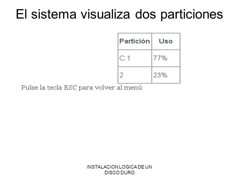 El sistema visualiza dos particiones