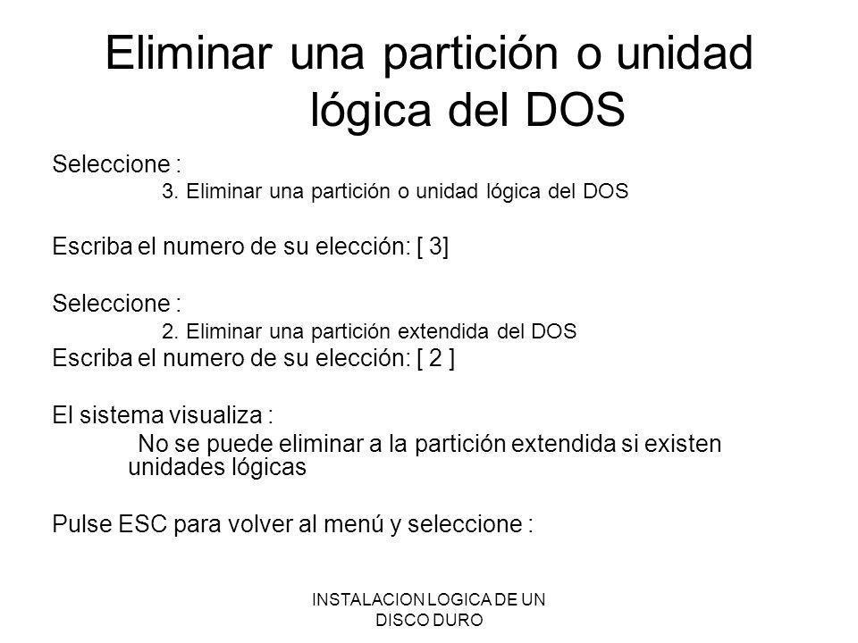 Eliminar una partición o unidad lógica del DOS