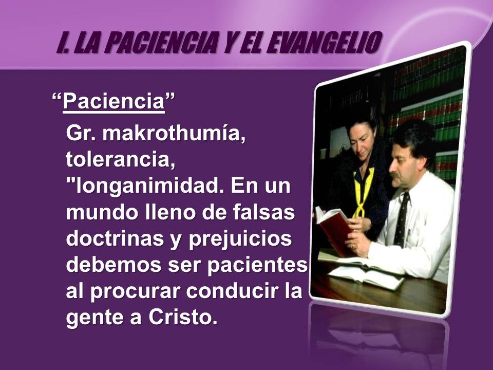 I. LA PACIENCIA Y EL EVANGELIO