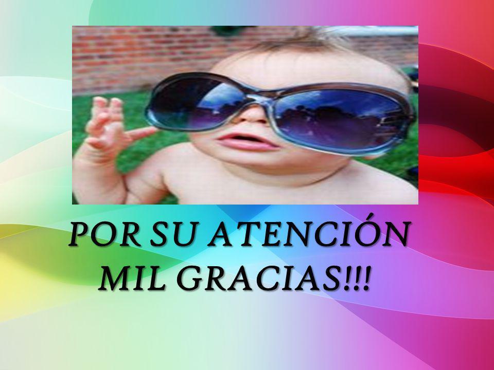 POR SU ATENCIÓN MIL GRACIAS!!!