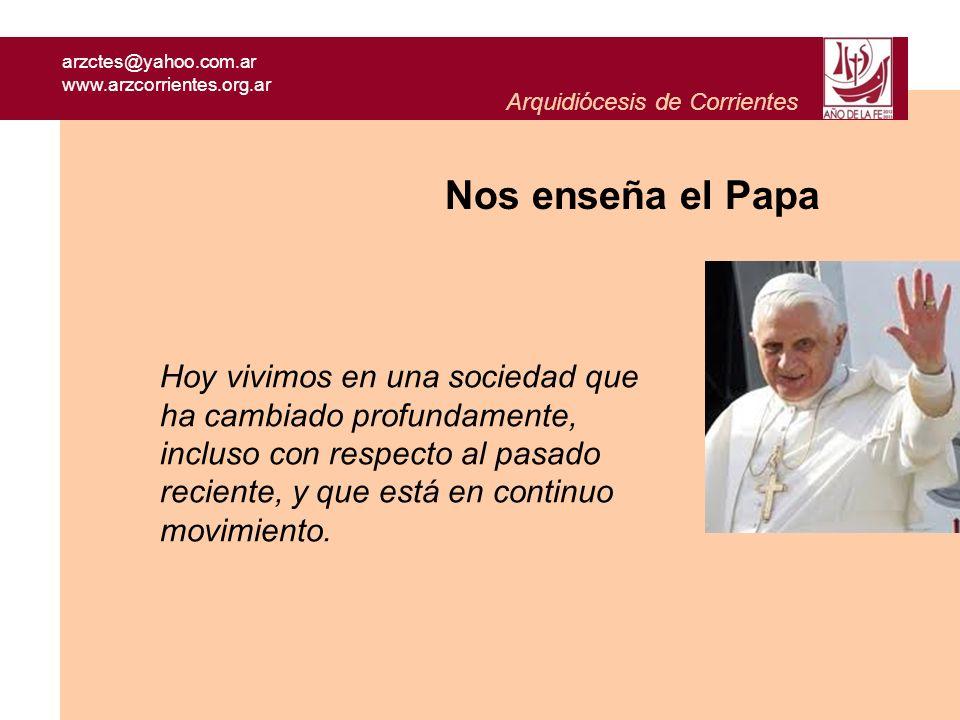 arzctes@yahoo.com.ar www.arzcorrientes.org.ar. Arquidiócesis de Corrientes. Nos enseña el Papa.