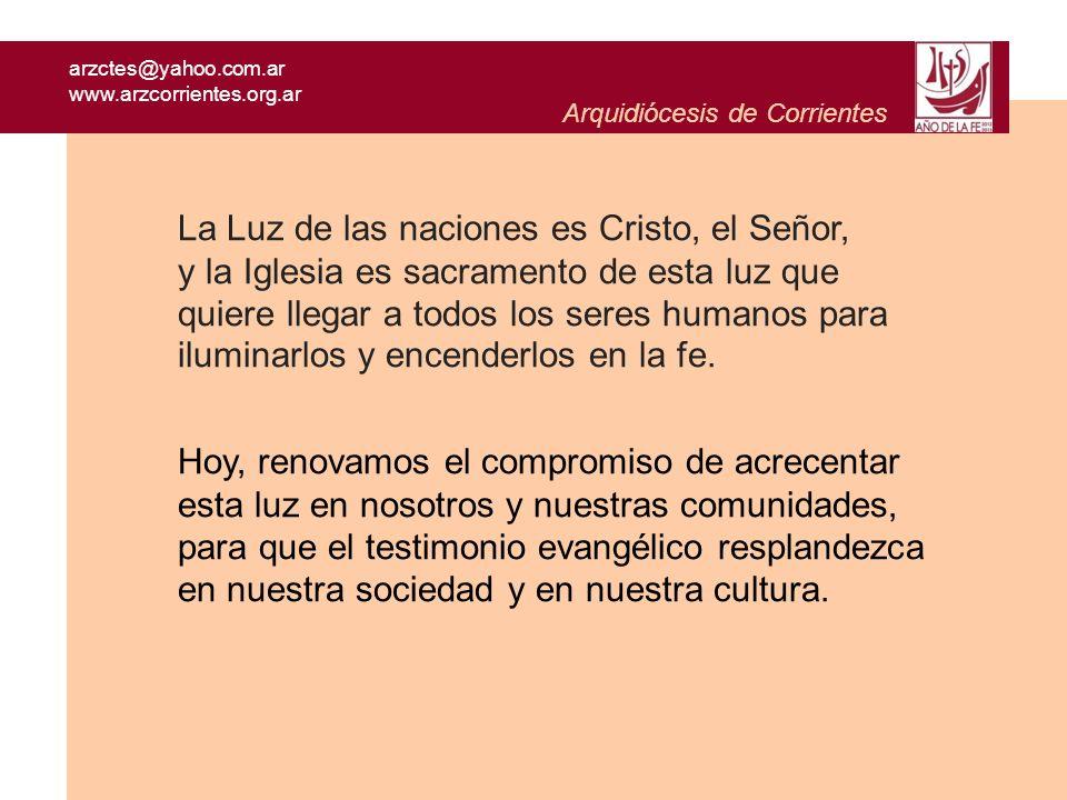 La Luz de las naciones es Cristo, el Señor,