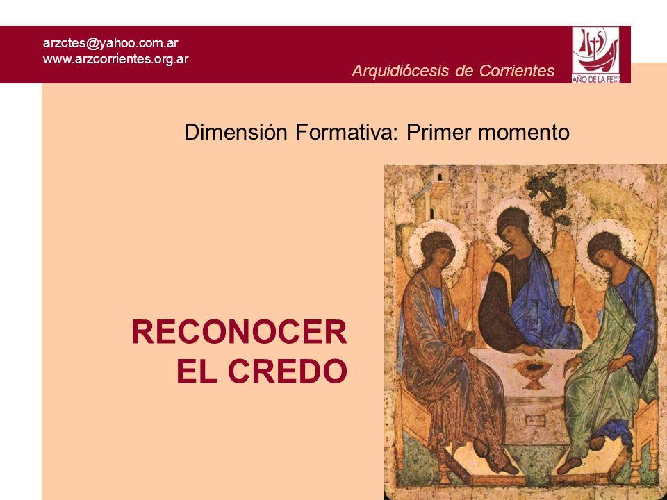 RECONOCER EL CREDO Dimensión Formativa: Primer momento