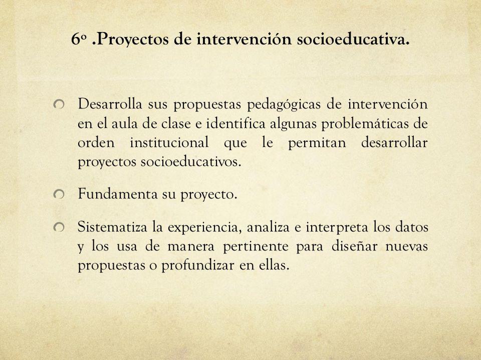 6º .Proyectos de intervención socioeducativa.