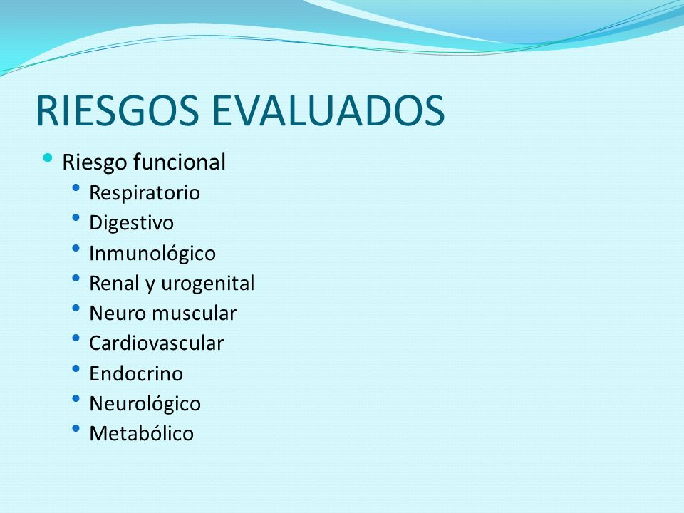RIESGOS EVALUADOS Riesgo funcional Respiratorio Digestivo Inmunológico