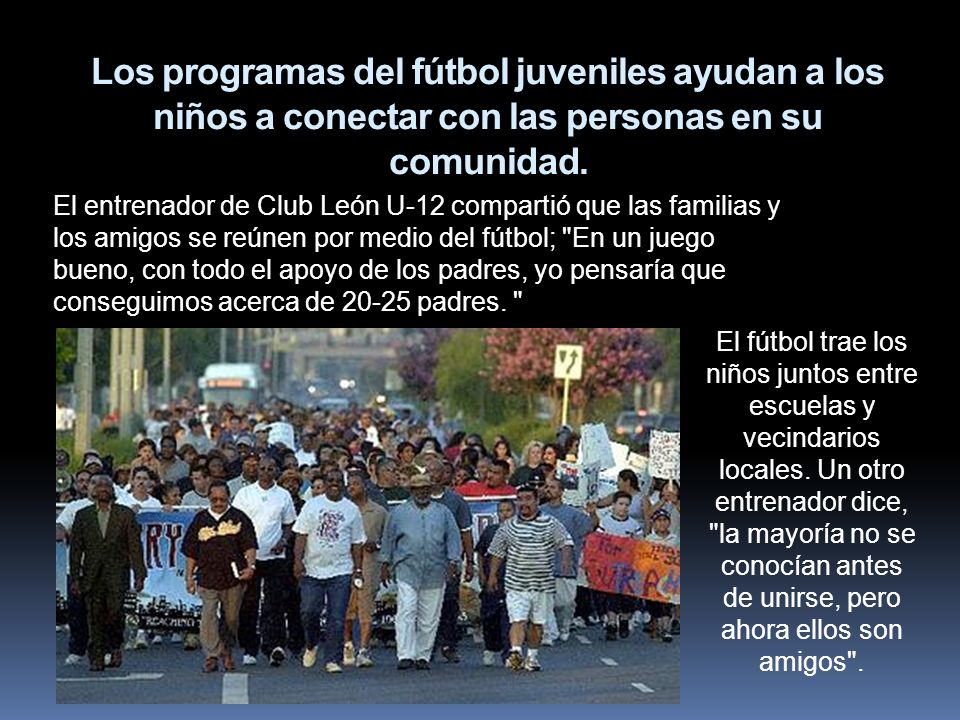 Los programas del fútbol juveniles ayudan a los niños a conectar con las personas en su comunidad.