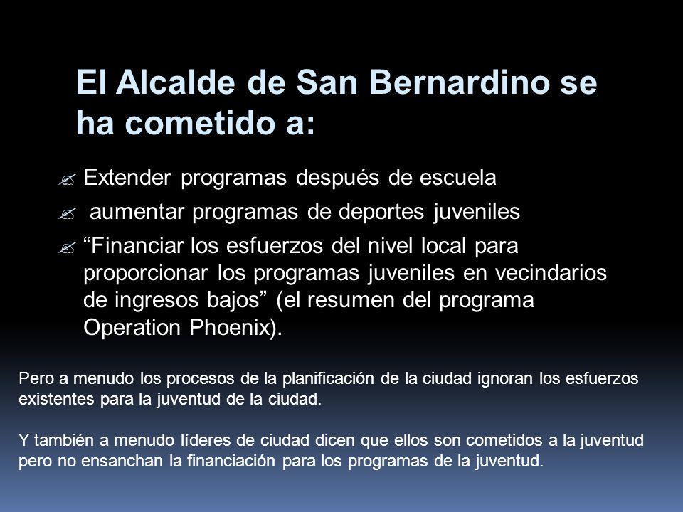 El Alcalde de San Bernardino se ha cometido a: