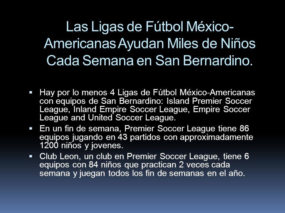Las Ligas de Fútbol México-Americanas Ayudan Miles de Niños Cada Semana en San Bernardino.