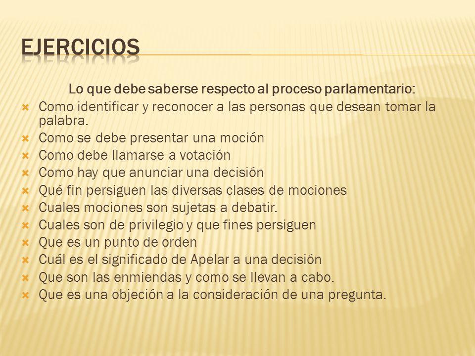 Lo que debe saberse respecto al proceso parlamentario: