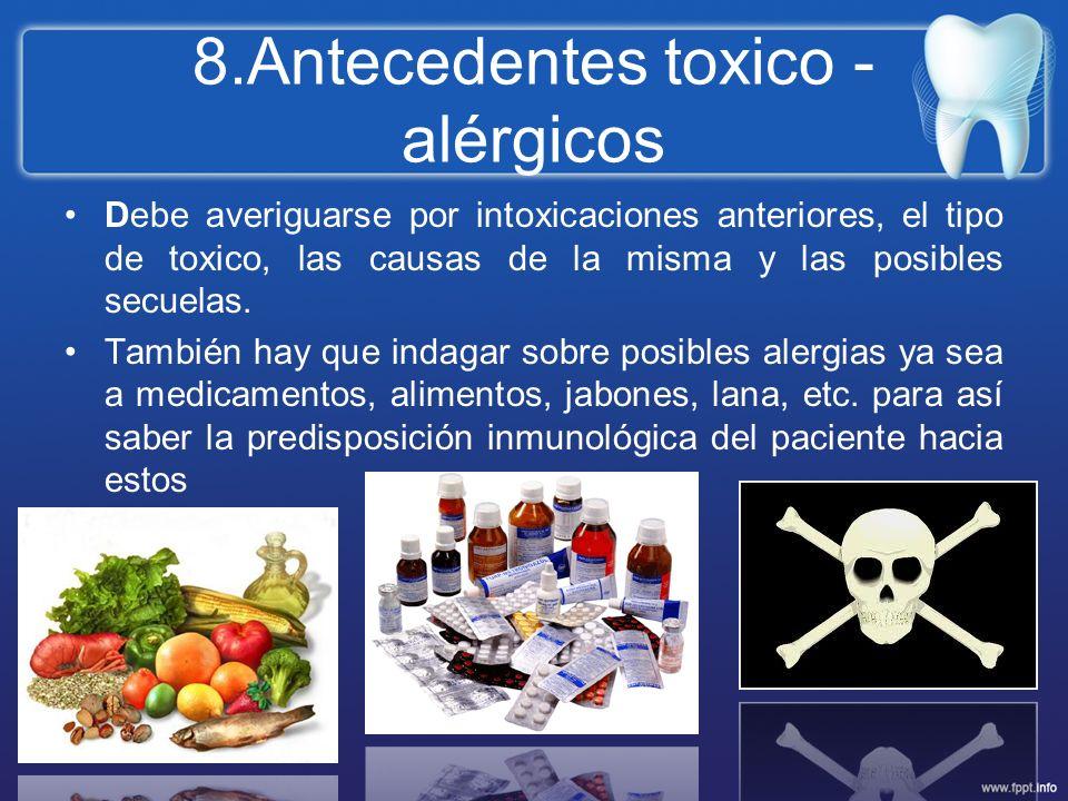 8.Antecedentes toxico - alérgicos