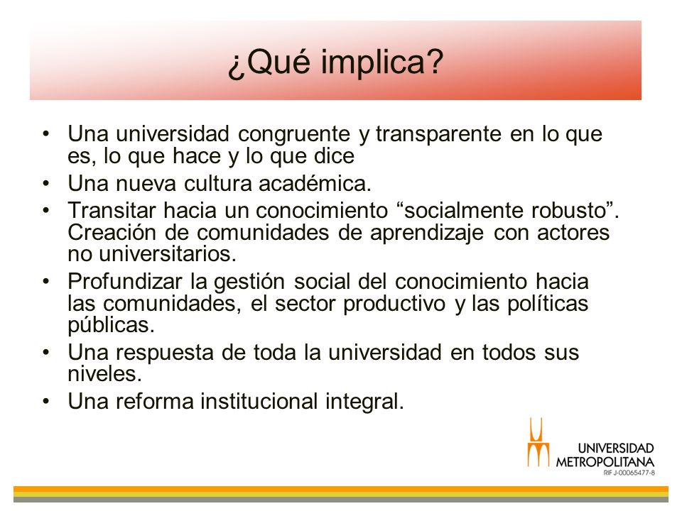 ¿Qué implica Una universidad congruente y transparente en lo que es, lo que hace y lo que dice. Una nueva cultura académica.