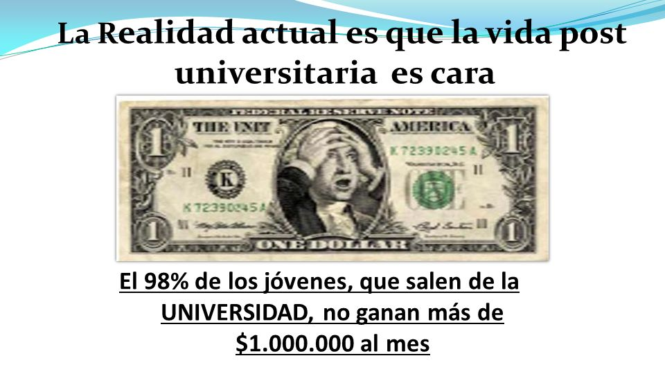 La Realidad actual es que la vida post universitaria es cara