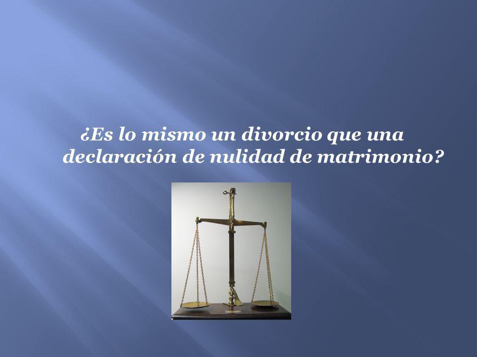 ¿Es lo mismo un divorcio que una declaración de nulidad de matrimonio