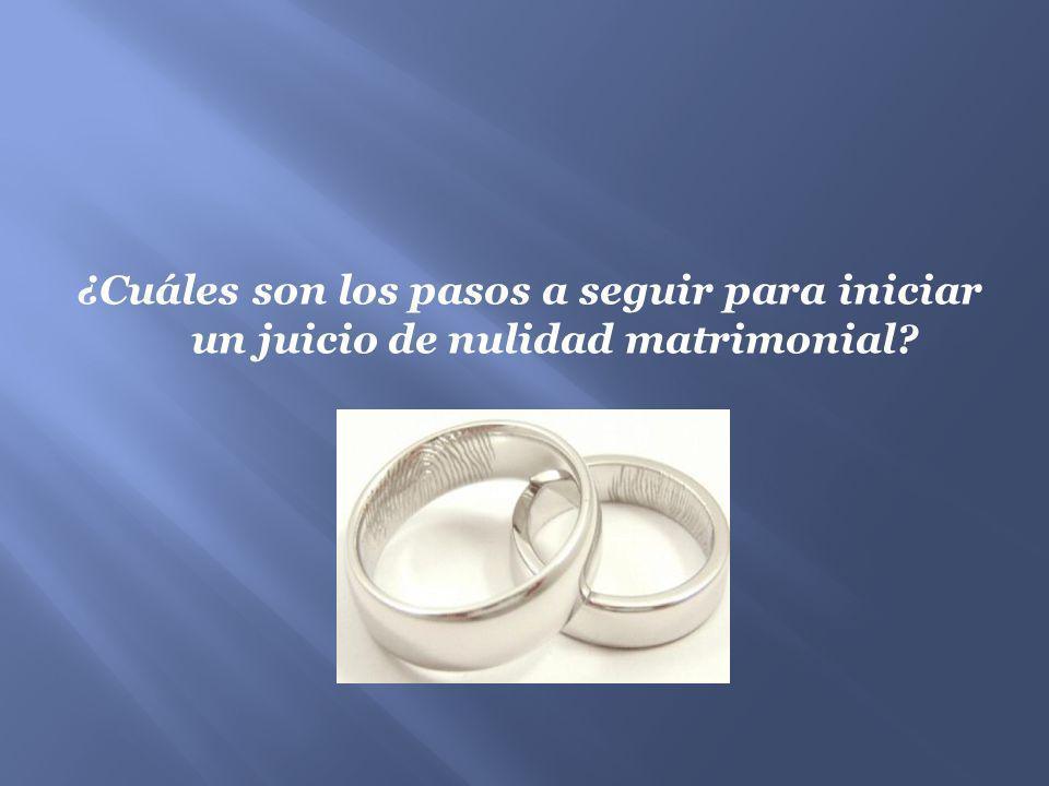 ¿Cuáles son los pasos a seguir para iniciar un juicio de nulidad matrimonial