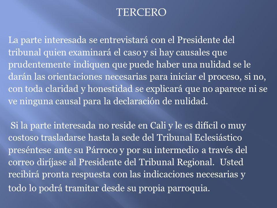 TERCERO La parte interesada se entrevistará con el Presidente del