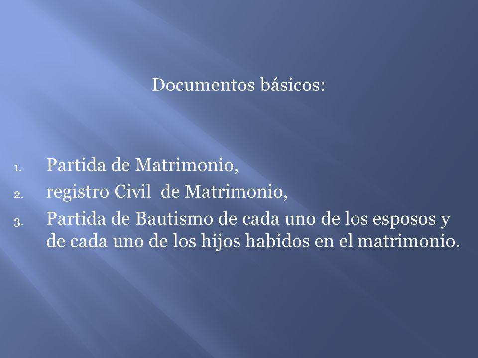 Documentos básicos: Partida de Matrimonio, registro Civil de Matrimonio,