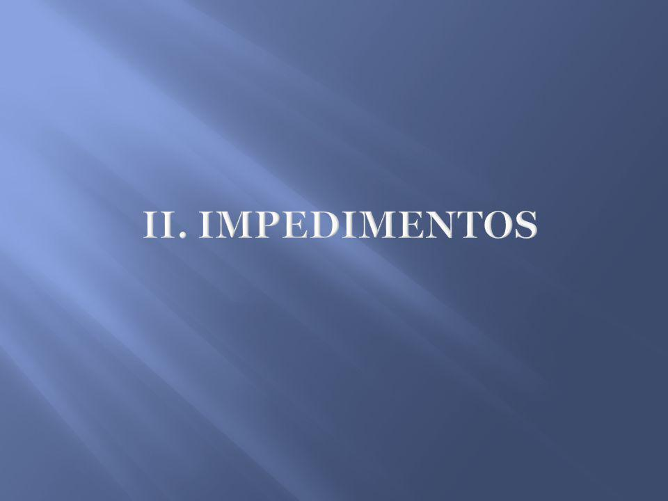 II. IMPEDIMENTOS