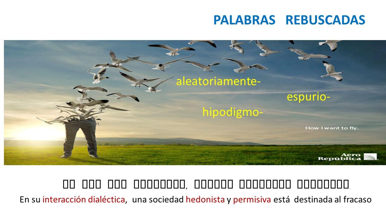 PALABRAS REBUSCADAS aleatoriamente- espurio- hipodigmo-