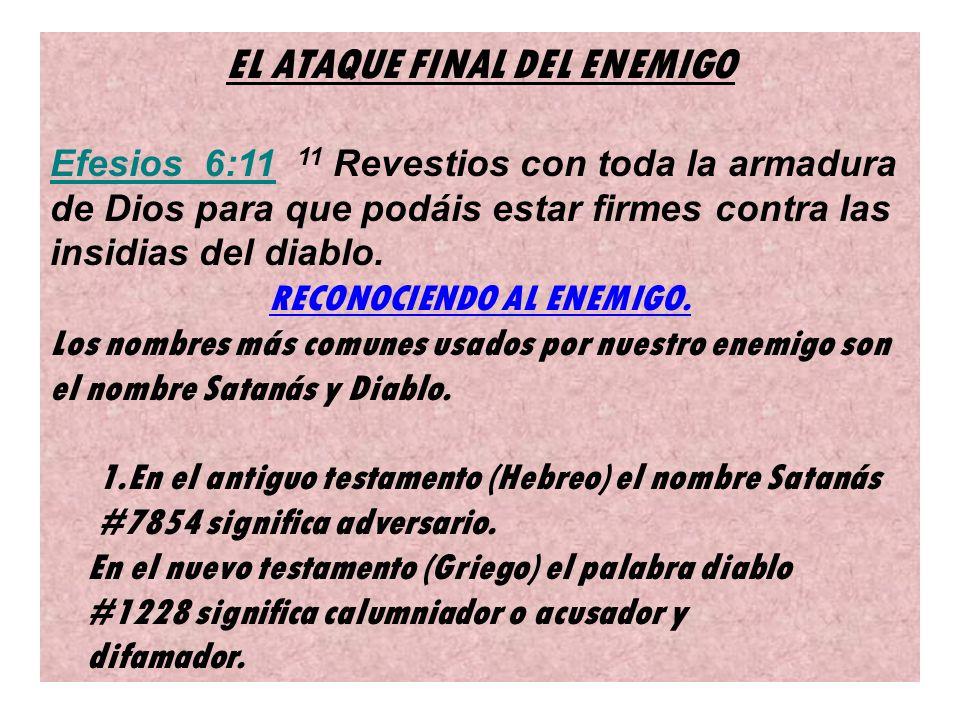 EL ATAQUE FINAL DEL ENEMIGO RECONOCIENDO AL ENEMIGO.