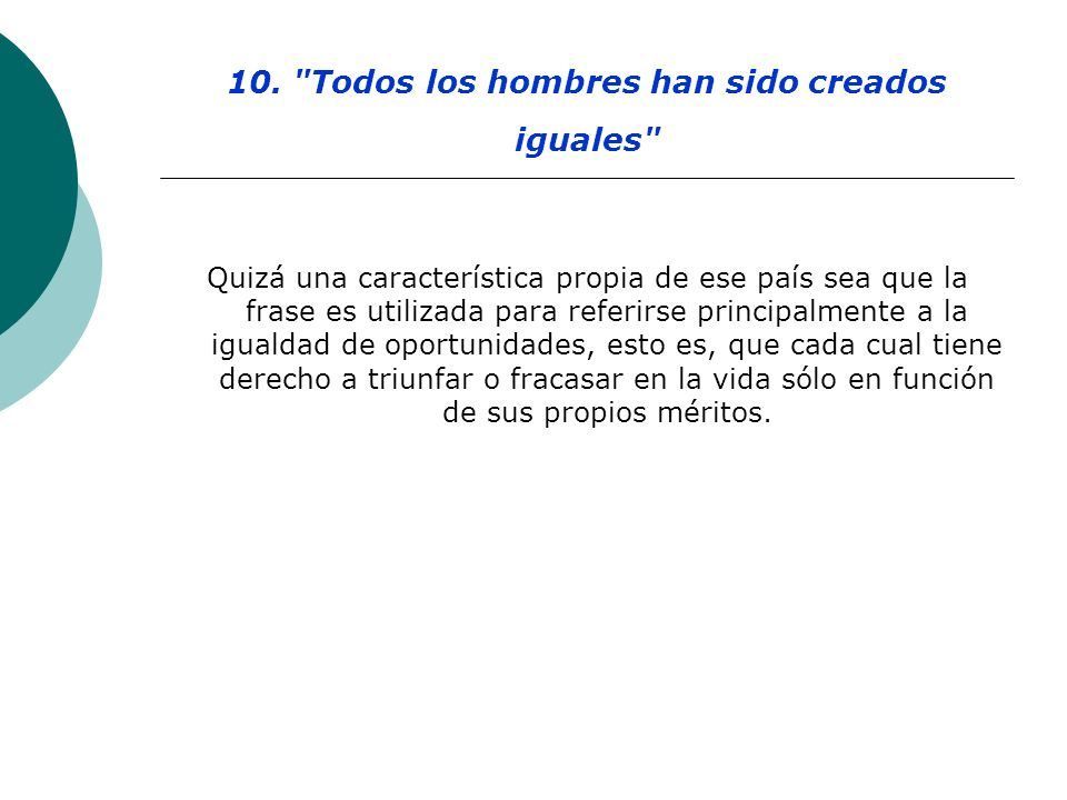 10. Todos los hombres han sido creados iguales
