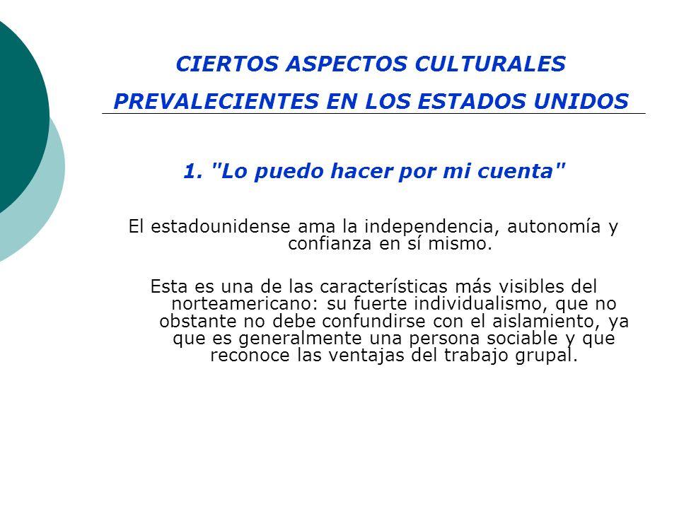 CIERTOS ASPECTOS CULTURALES PREVALECIENTES EN LOS ESTADOS UNIDOS