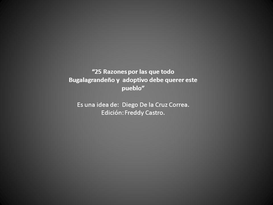 Es una idea de: Diego De la Cruz Correa. Edición: Freddy Castro.