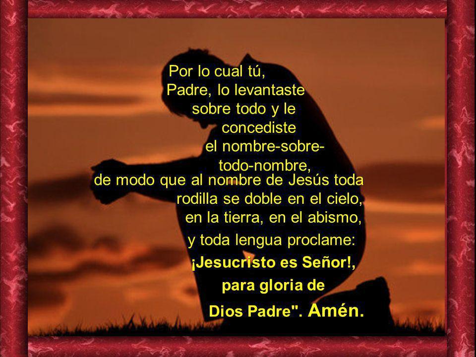 ¡Jesucristo es Señor!, para gloria de Dios Padre . Amén.