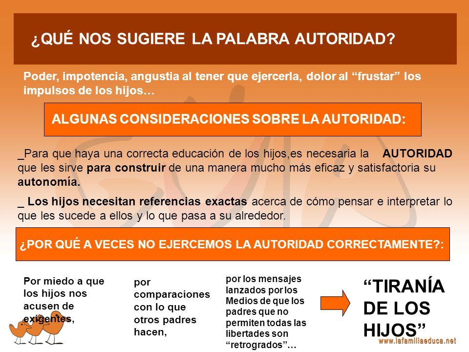 TIRANÍA DE LOS HIJOS ¿QUÉ NOS SUGIERE LA PALABRA AUTORIDAD