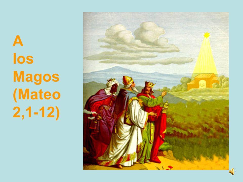 A los Magos (Mateo 2,1-12)