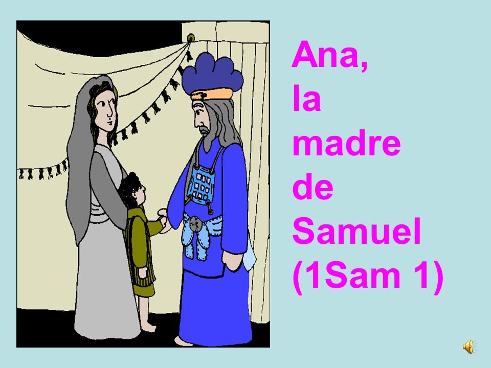 Ana, la madre de Samuel (1Sam 1)