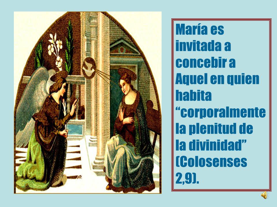 María es invitada a. concebir a. Aquel en quien. habita. corporalmente. la plenitud de. la divinidad