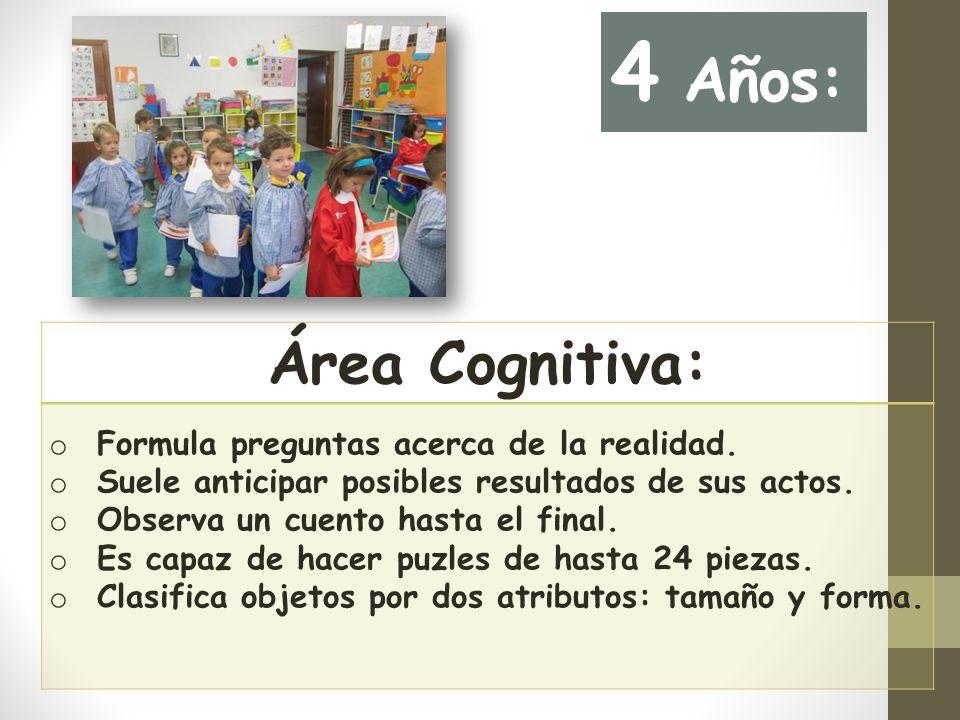 4 Años: Área Cognitiva: Formula preguntas acerca de la realidad.