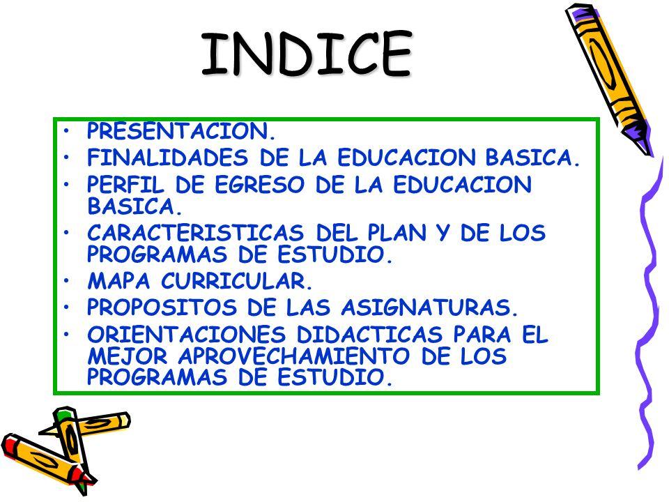 INDICE PRESENTACION. FINALIDADES DE LA EDUCACION BASICA.
