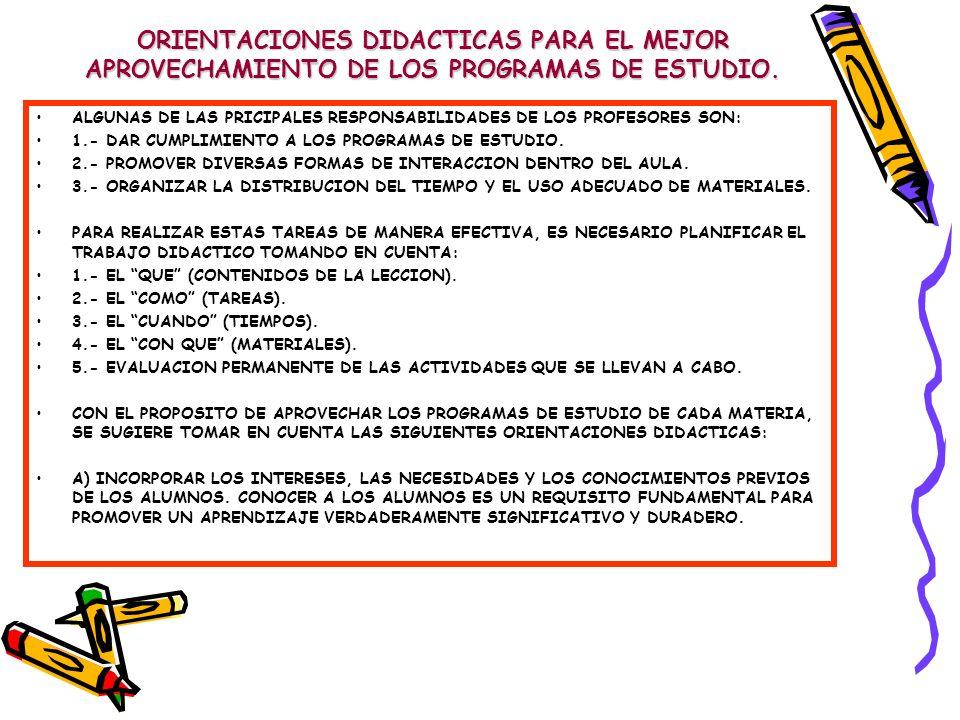 ORIENTACIONES DIDACTICAS PARA EL MEJOR APROVECHAMIENTO DE LOS PROGRAMAS DE ESTUDIO.