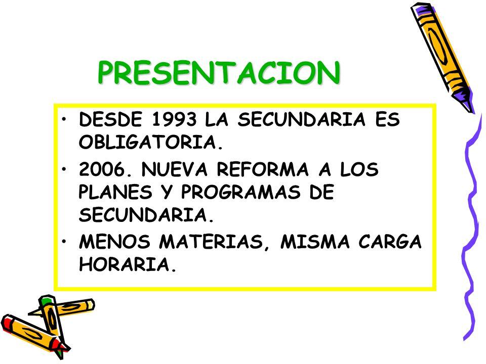 PRESENTACION DESDE 1993 LA SECUNDARIA ES OBLIGATORIA.