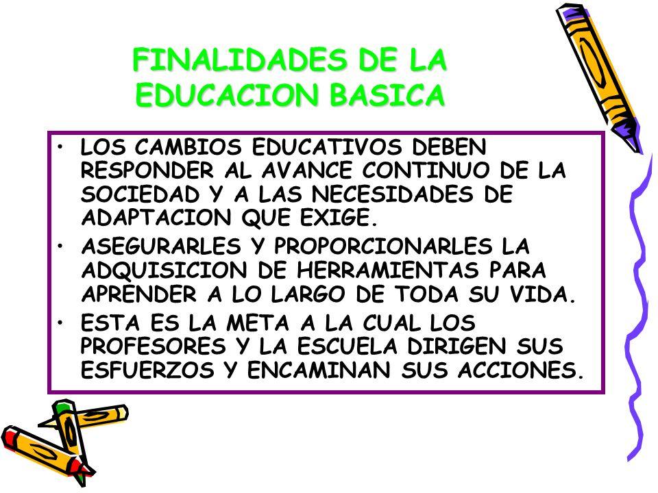 FINALIDADES DE LA EDUCACION BASICA