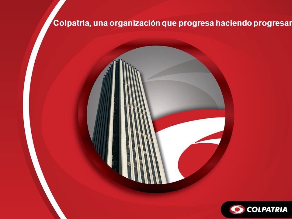 Colpatria, una organización que progresa haciendo progresar.