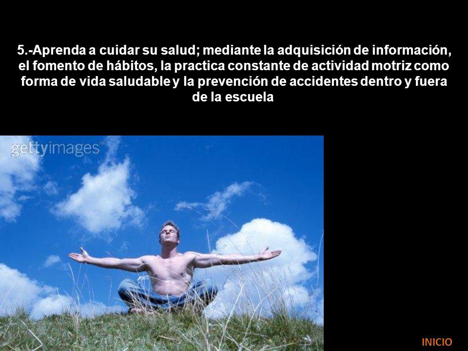 5.-Aprenda a cuidar su salud; mediante la adquisición de información,
